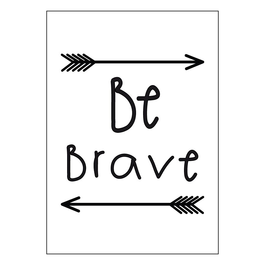 Be brave stampa A4